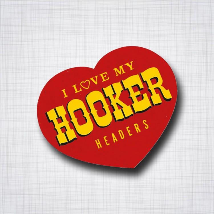 I Love My HOOKER Headers