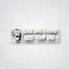 Please Drive a Hybrid, I Need your Gas!