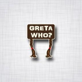 Greta Who? 75x90