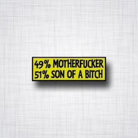 Sticker 49% Motherfucker 51% Son Of A Bitch