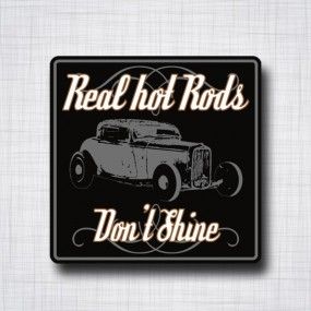 Real Hot Rods Don't Shine