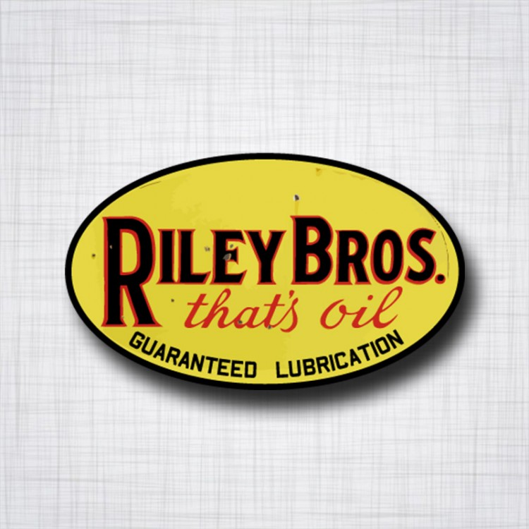 Riley Bros that's oil