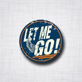 Let Me Go!