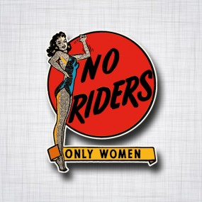 Pin-UP No Riders Only Women