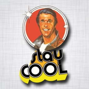 Fonzie stay Cool