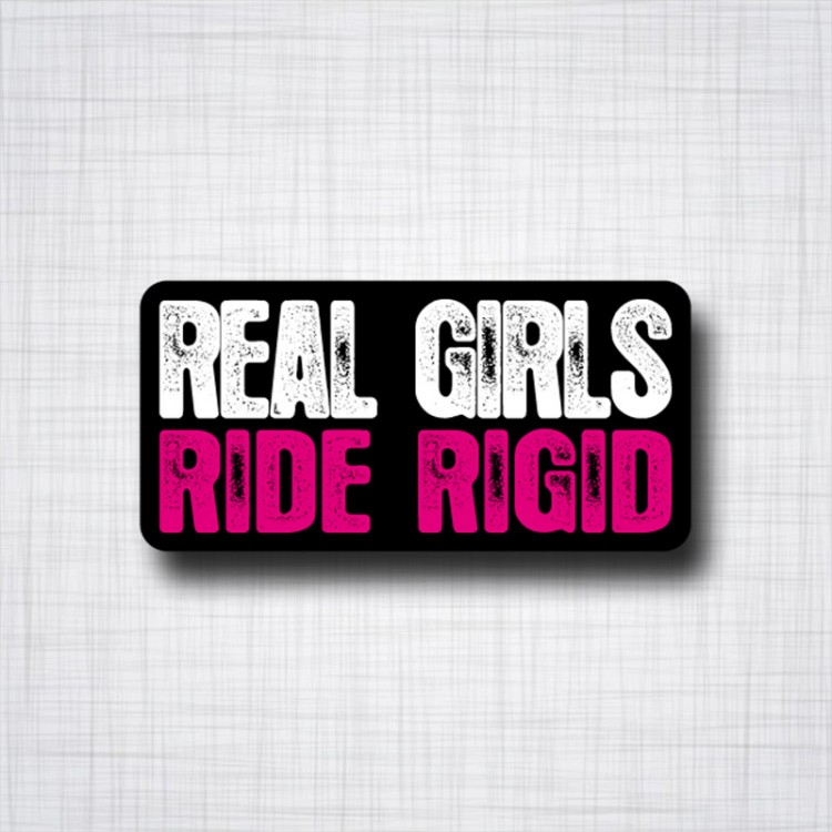 Real Girls Ride Rigid