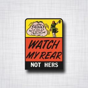 Watch my Rear, not hers