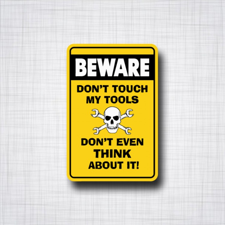 Beware Don't touch My Tools