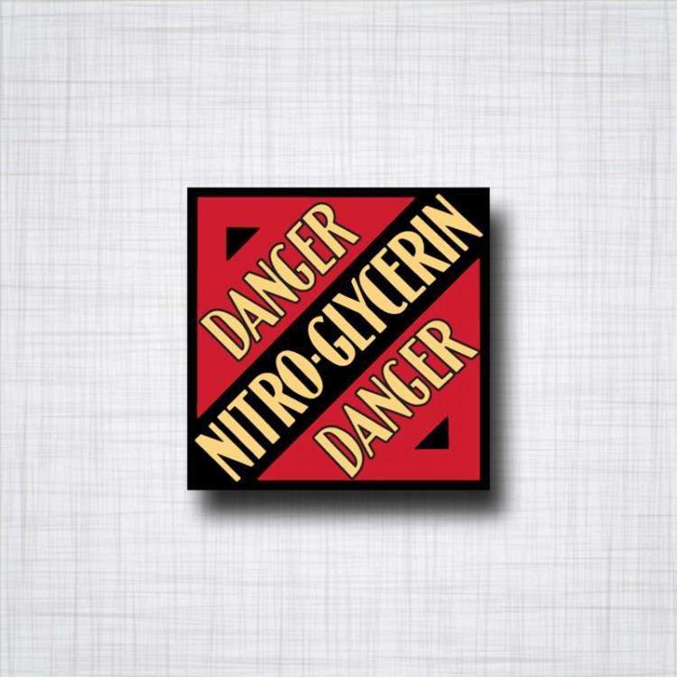 Danger Nitro-Glycerine
